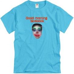 GOOD MORNING FB w/ (clown) FACE