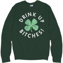 Drink Up Bitches St Pats
