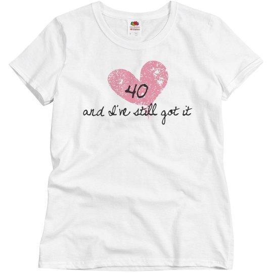 40 and I've still got it