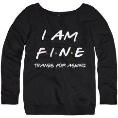 I Am Fine Thanks For Asking