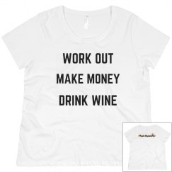 Work Out Make Money Drink Wine- Plus Size Crew Neck Tee