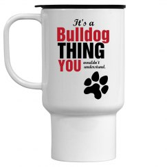 IT'S A BULLDOG THING - TRAVEL