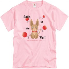 Balls to the Wall (UniSex T-Shirt)