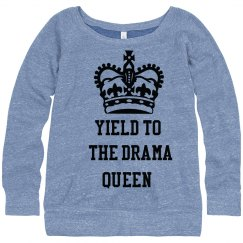 Yield To The Drama Queen