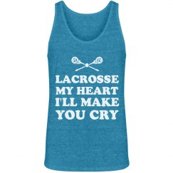 Lacrosse My Heart I'll Make You Cry