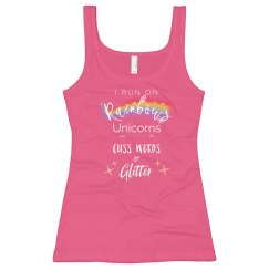 I Run on Rainbows, Unicorns, Cuss Words & Glitter Tank