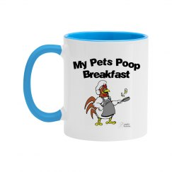 My Pets Poop Breakfast Eggs Coffee Cup Mug