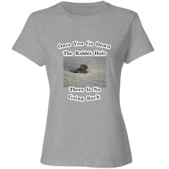 Once You Go Down The Rabbit Hole...women's fitted