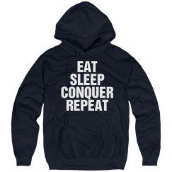 Eat sleep conquer