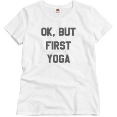 Ok, But First Yoga