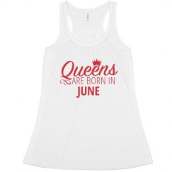 Queens Are Born In June.
