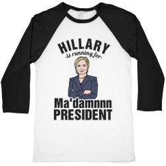 Ma'damn President