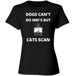 Dogs can't do mri's but cats scan!
