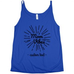 Mom Vibes Cute & Slouchy Custom Tank