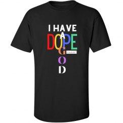 I Have A Dope God (for Men)