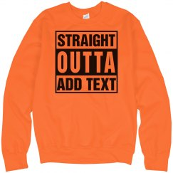 Custom straight outta sweatshirt