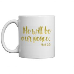 He will be our peace mug