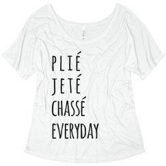 Plié, Jeté, Chassé Everyday