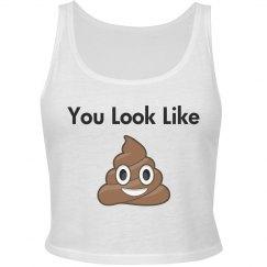 You Look Like Poop Crop Tank