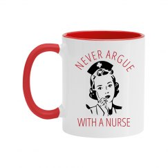 Don't Argue With A Nurse