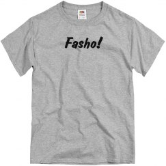 Fasho UNISEX Tee