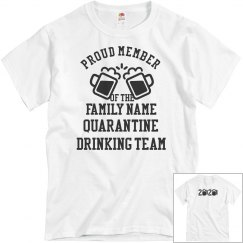 Custom Quarantine Drinking Team