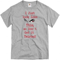 I Just Look Like This Tee