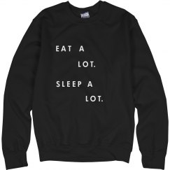 EAT A LOT//SLEEP A LOT