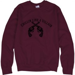 Chillin like a Villain Crewneck