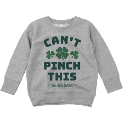 Can't Pinch This Custom Toddler Shamrock Sweatshirt