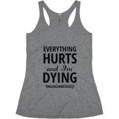 Everything Hurts :team sleek body