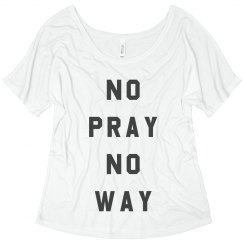 No Pray No Way Girl