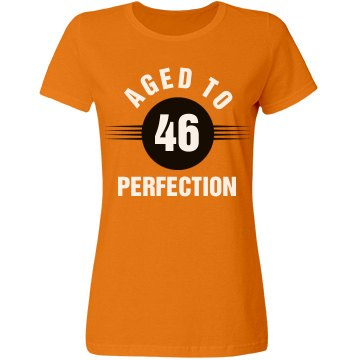 46 aged to perfection