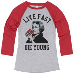 Hamilton Live Fast Die Young