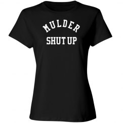 Mulder shut up tee