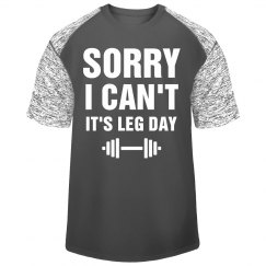 Sorry, It's Leg Day Sporty Workout Tee