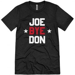 Joe Bye Don Joe Biden Election Tee