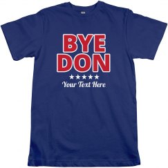 Bye Don! Joe Biden Election Tee