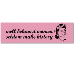 Well Behaved Women Decal