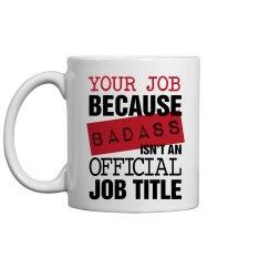 Badass Job Title Mug