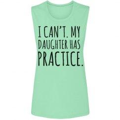 My Daughter Has Practice
