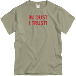 In Dust I Trust! B&S T-Shirt