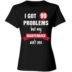 I got 99 problems but my quarterback ain't one
