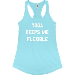 Yoga Keeps Me Flexible