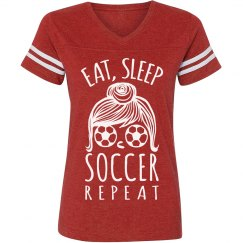 Eat, Sleep, Soccer Girl Life