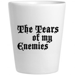 Drinking the Tears of my Enemies
