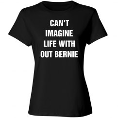 Can't imagine life and no bernie