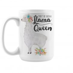 Don't Be Such A Llama Queen Coffee Mug