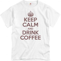 Keep Calm And Drink Coffe