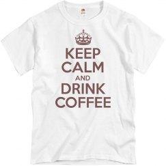 Keep Calm And Drink Coffe